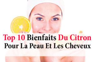 Top 10 bienfaits du citron pour la peau et les cheveux