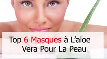 6 masques à l'aloe vera pour la peau