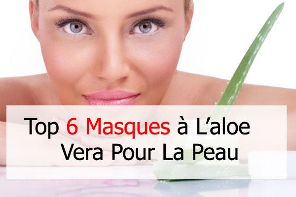 6 masques à l'aloe vera pour la peau -Comment faire un masque pour le visage à l'Aloe vera