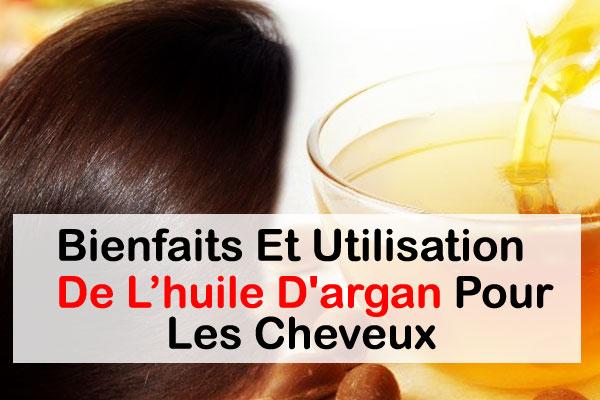 Bienfaits Et Utilisation De L'huile D'argan Pour Les Cheveux
