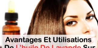 Bienfaits et utilisation De L'huile de lavande sur peau et cheveux