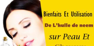 Bienfaits et utilisation De L'huile de neem sur peau et cheveux