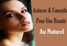 Astuces & Conseils Pour Une Beauté Au Naturel