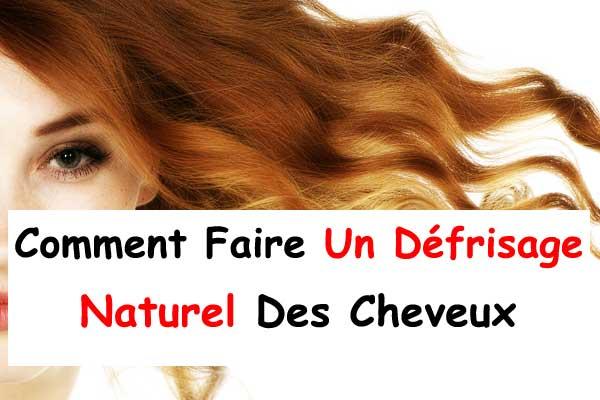 Comment Faire Un Dfrisage Naturel Des Cheveux  La Maison  La