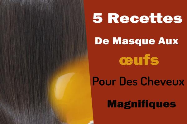 meilleur endroit pour hot-vente authentique Nouvelle 5 Recettes De Masque Aux œufs Pour Des Cheveux Magnifiques ...