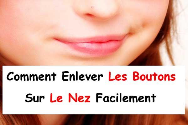 11a2aeffe0e0 Comment Enlever Les Boutons Sur Le Nez Facilement - La beauté naturelle