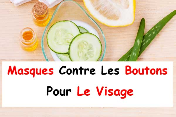 élégant et gracieux Prix 50% grand choix de 2019 10 Masques Contre Les Boutons Maison Pour Le Visage - La ...